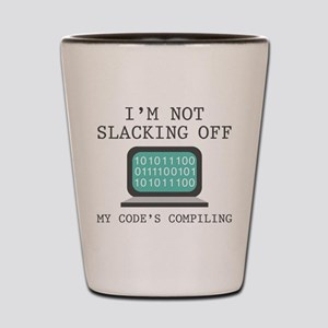 I'm Not Slacking Off Shot Glass