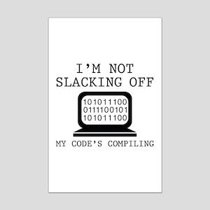 I'm Not Slacking Off Mini Poster Print