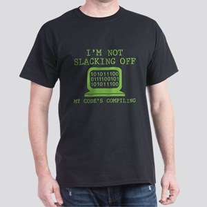 I'm Not Slacking Off Dark T-Shirt