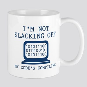 I'm Not Slacking Off Mug