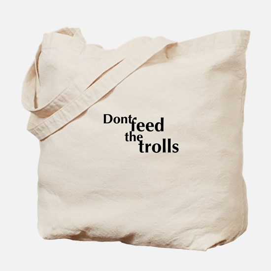 Don't feed the trolls Tote Bag