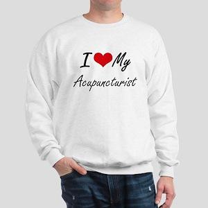 I love my Acupuncturist Sweatshirt