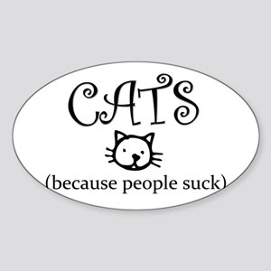 Cats because people suck Sticker