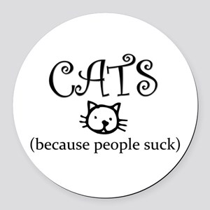Cats because people suck Round Car Magnet