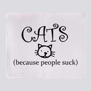 Cats because people suck Throw Blanket