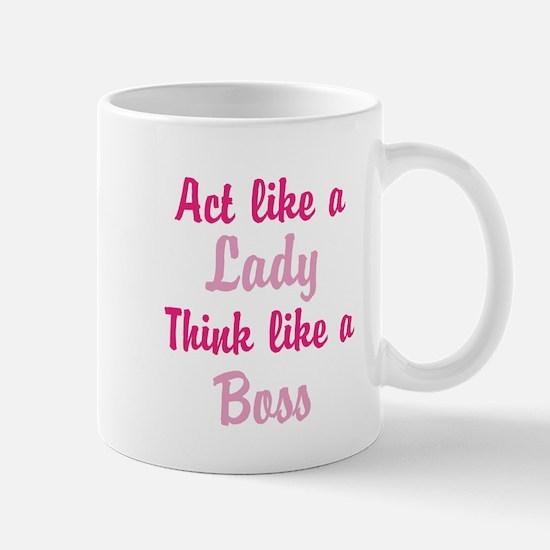Act Like a Lady Think like a Boss Mugs