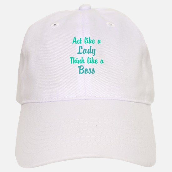 Act Like a Lady Think like a Boss Baseball Baseball Baseball Cap