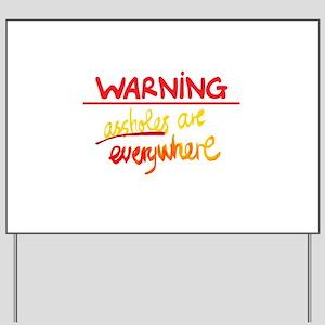 warning: assholes Yard Sign