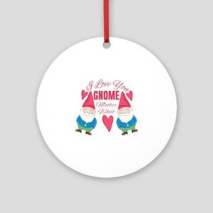 Love You Gnome Round Ornament