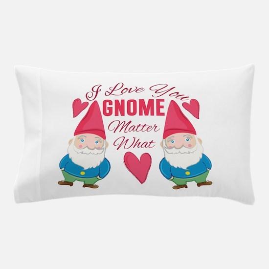 Love You Gnome Pillow Case
