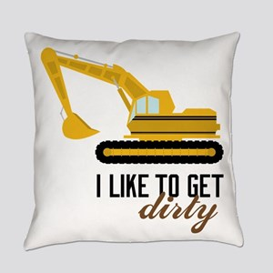 I Like To Get Dirty Everyday Pillow