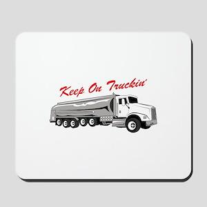 Keep On Truckin Mousepad