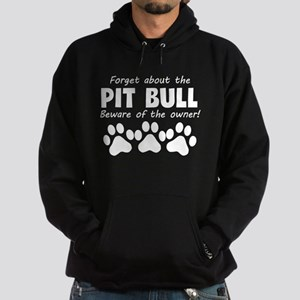 Forget About The Pit Bull Beware Of The Owner Hood