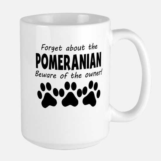 Forget About The Pomeranian Beware Of The Owner Mu
