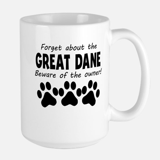 Forget About The Great Dane Beware Of The Owner Mu