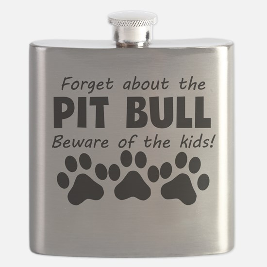 Forget About The Pit Bull Beware Of The Kids Flask