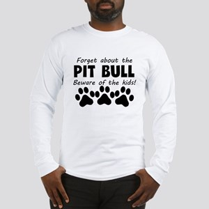Forget About The Pit Bull Beware Of The Kids Long