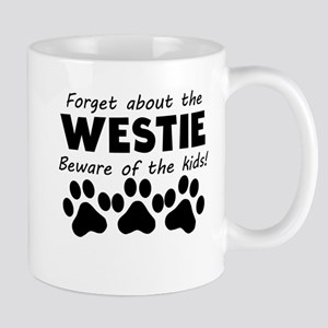 Forget About The Westie Beware Of The Kids Mugs