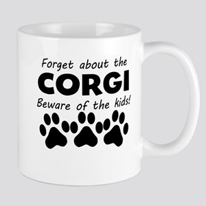 Forget About The Corgi Beware Of The Kids Mugs