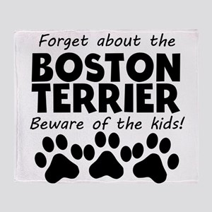 Forget About The Boston Terrier Beware Of The Kids