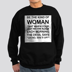"""THE DEVIL SAYS, """"OH NO, SHE'S UP"""" Sweatshirt"""