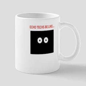 Echo Techs Be Like Mug