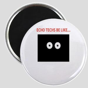 Echo Techs Be Like Magnet