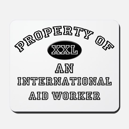 Property of an International Aid Worker Mousepad