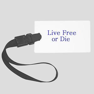 Live Free or Die Large Luggage Tag