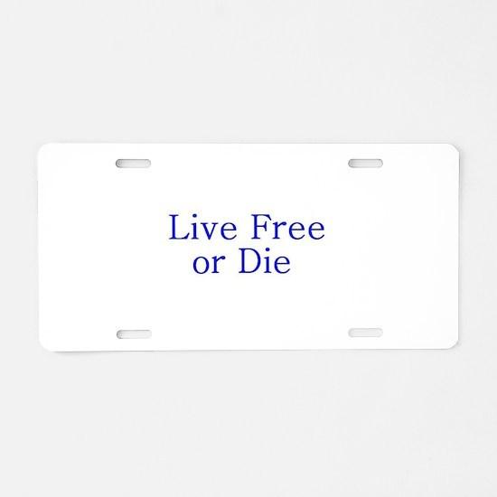 Live Free or Die Aluminum License Plate