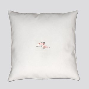 Be The Change Everyday Pillow