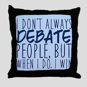 Debate Winner Throw Pillow