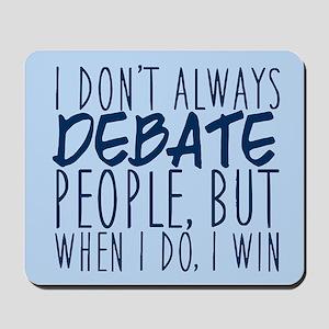 Debate Winner Mousepad