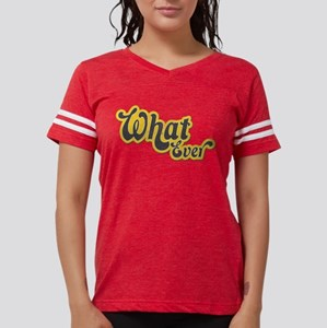 Sarcastic What Ever T-Shirt