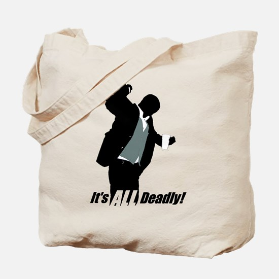 It's All Deadly Tote Bag