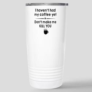 I Havent Had My Coffee Yet Mugs
