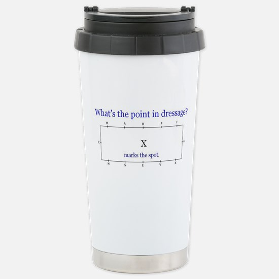 Dressage - X marks the Stainless Steel Travel Mug