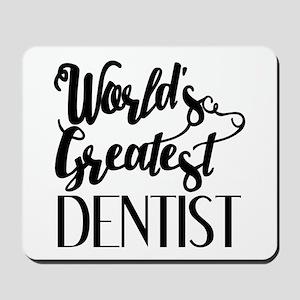 World's Greatest Dentist Mousepad