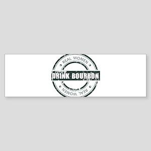 Real Women Drink Bourbon Bumper Sticker