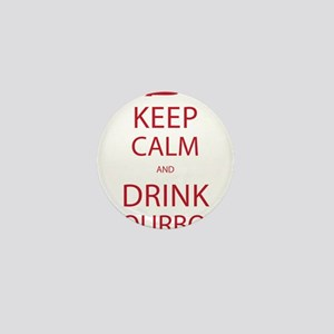 Keep Calm and Drink Bourbon Mini Button
