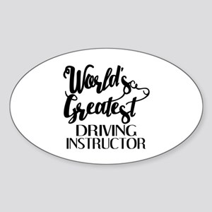 World's Greatest Driving Instructor Sticker (Oval)