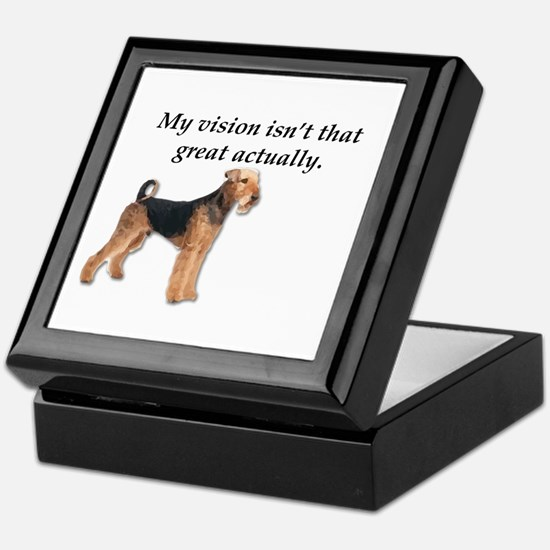 Airedales can't actually see that wel Keepsake Box