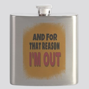 And For That Reason I'm Out Flask