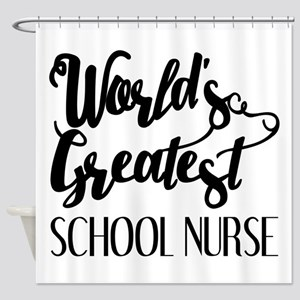 World's Greatest School Nurse Shower Curtain
