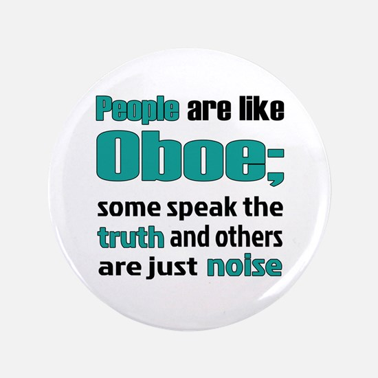 """People are like Oboe 3.5"""" Button"""