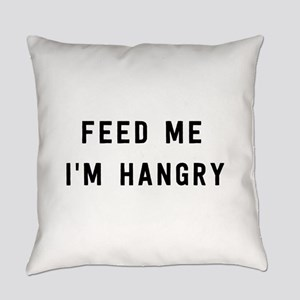 Feed me I'm hangry Everyday Pillow