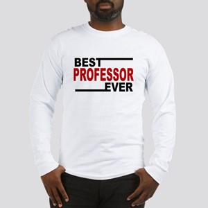 Best Professor Ever Long Sleeve T-Shirt