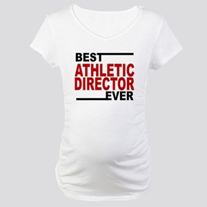Best Athletic Director Ever Maternity T-Shirt