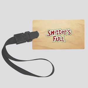 Shitter's Full Large Luggage Tag