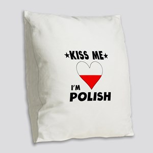 Kiss Me I'm Polish Burlap Throw Pillow